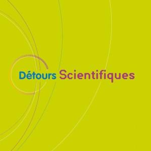 Détours scientifiques